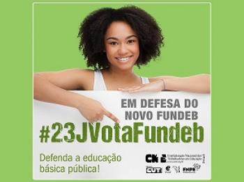 PEC 15/2015 Campanha da CNTE pressiona deputados(as) para votar o novo Fundeb no dia 23 de junho