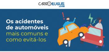 Os acidentes de automóveis mais comuns e como evitá-los