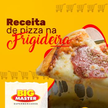 Pizza na frigideira - Big Master