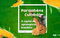 Parabéns Cuiabá, a capital do agronegócio brasileiro