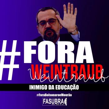 Inimigo da Educação e da democracia: Fora, Weintraub!
