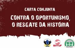 CARTA ABERTA: CONTRA O OPORTUNISMO, O RESGATE DA HISTÓRIA!