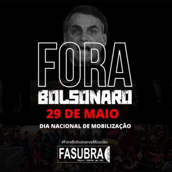 """29 de maio: """"Dia Nacional de Mobilização por Fora Bolsonaro"""""""