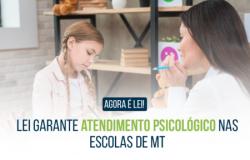 Lei garante atendimento psicológico nas escolas de MT