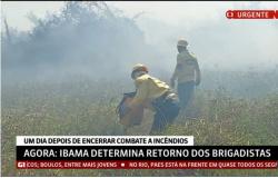 Ibama determina que brigadas de combate a incêndio retornem às atividades