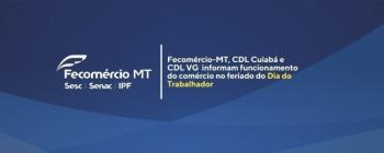 Comércio de Cuiabá e VG poderá funcionar no feriado do Dia do Trabalhador