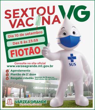 VÁRZEA GRANDE IMPLANTA O 'SEXTOU VACINA VG' EM BUSCA DE IMUNIZAR MAIS PESSOAS
