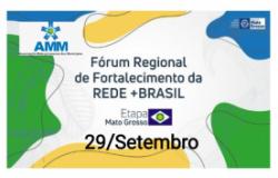 12º Fórum Regional de Fortalecimento da Rede +Brasil será realizado na próxima semana em Mato Grosso