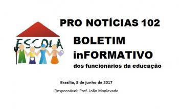Boletim In-Formativo dos Funcionários da Educação Brasília, 8 de junho de 2017