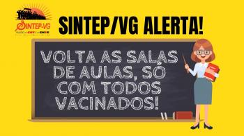 Sintep/VG entra com Ação Civil Pública contra o retorno presencial das aulas sem vacinar todos os profissionais da educação