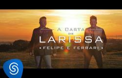 Felipe e Ferrari - A Carta de Larissa