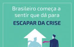 BRASILEIRO COMEÇA A SENTIR QUE DÁ PARA ESCAPAR DA CRISE