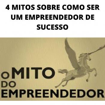 4 MITOS SOBRE COMO SER UM EMPREENDEDOR DE SUCESSO