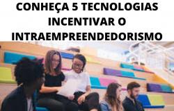 CONHEÇA 5 TECNOLOGIAS INCENTIVAR O INTRAEMPREENDEDORISMO