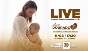 Prefeitura de Alta Floresta fará live sobre o Agosto Dourado nesta quarta