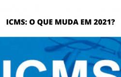 ICMS: O QUE MUDA EM 2021?