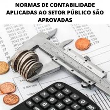 NORMAS DE CONTABILIDADE APLICADAS AO SETOR PÚBLICO SÃO APROVADAS
