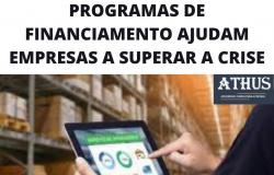 PROGRAMAS DE FINANCIAMENTO AJUDAM EMPRESAS A SUPERAR A CRISE