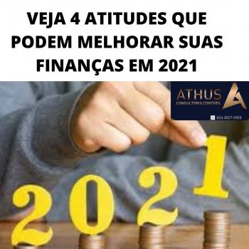 VEJA 4 ATITUDES QUE PODEM MELHORAR SUAS FINANÇAS EM 2021