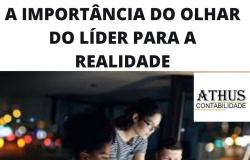 A IMPORTÂNCIA DO OLHAR DO LÍDER PARA A REALIDADE