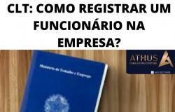 CLT: COMO REGISTRAR UM FUNCIONÁRIO NA EMPRESA?