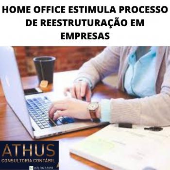 HOME OFFICE ESTIMULA PROCESSO DE REESTRUTURAÇÃO EM EMPRESAS