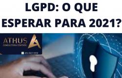 LGPD: O QUE ESPERAR PARA 2021?