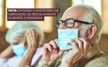 FGTS: ENTENDA A SUSPENSÃO DA OBRIGAÇÃO DE RECOLHIMENTO DURANTE A PANDEMIA